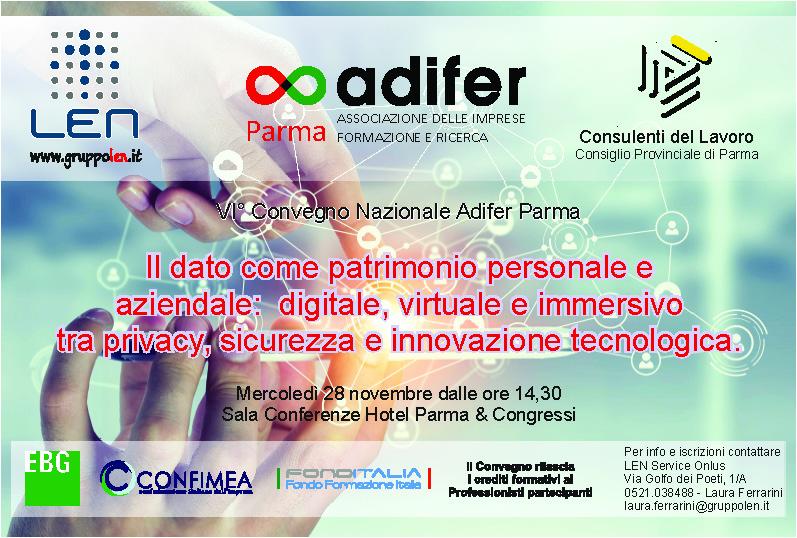 """VI° Convegno Nazionale Adifer Parma """"Il dato come patrimonio personale e aziendale: digitale, virtuale e immersivo tra privacy, sicurezza sul lavoro e innovazione tecnologico"""" Parma 28 Novembre 2018"""