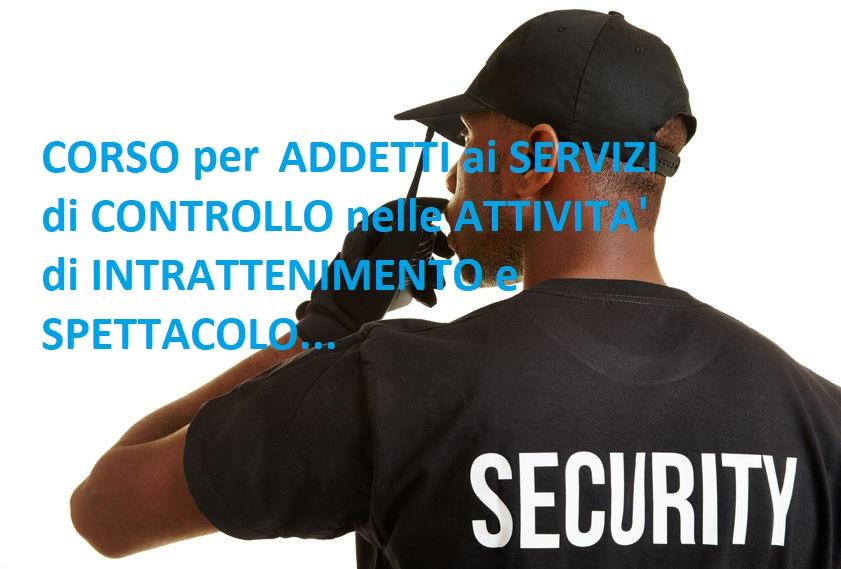 Corso per Addetti ai servizi di controllo nelle attività di intrattenimento ….